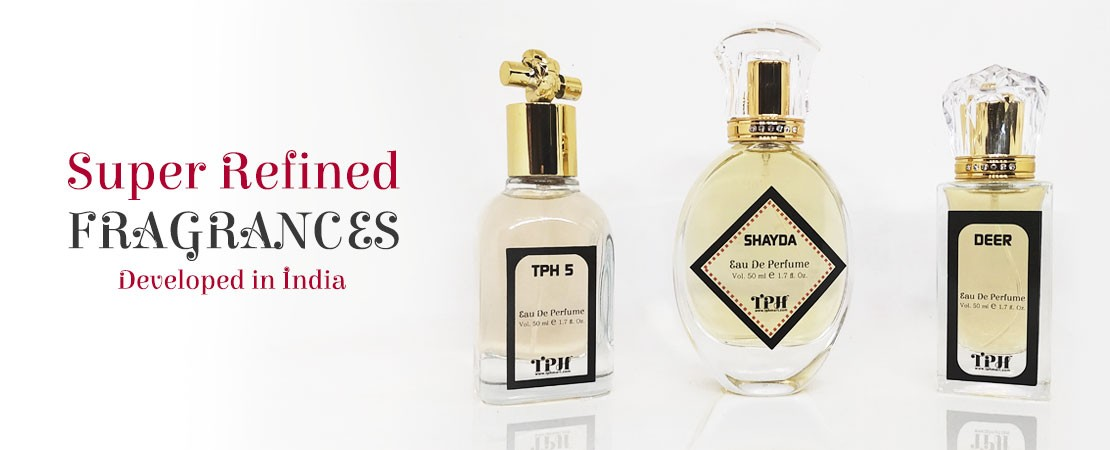 Super Refined Fragrances from TPH developed in India